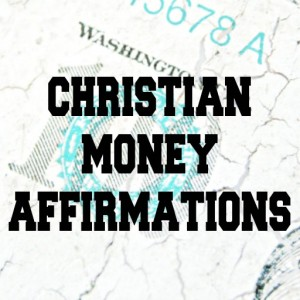 Christian Money Affirmations App